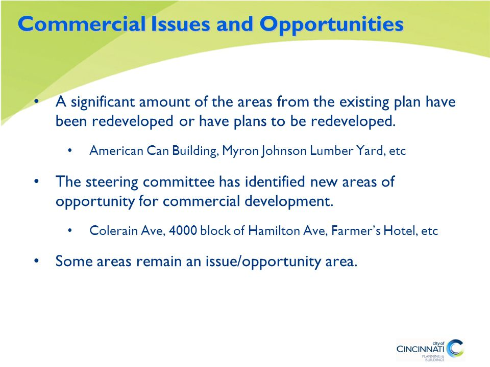 Commercial Issues and Opportunities A significant amount of the areas from the existing plan have been redeveloped or have plans to be redeveloped.