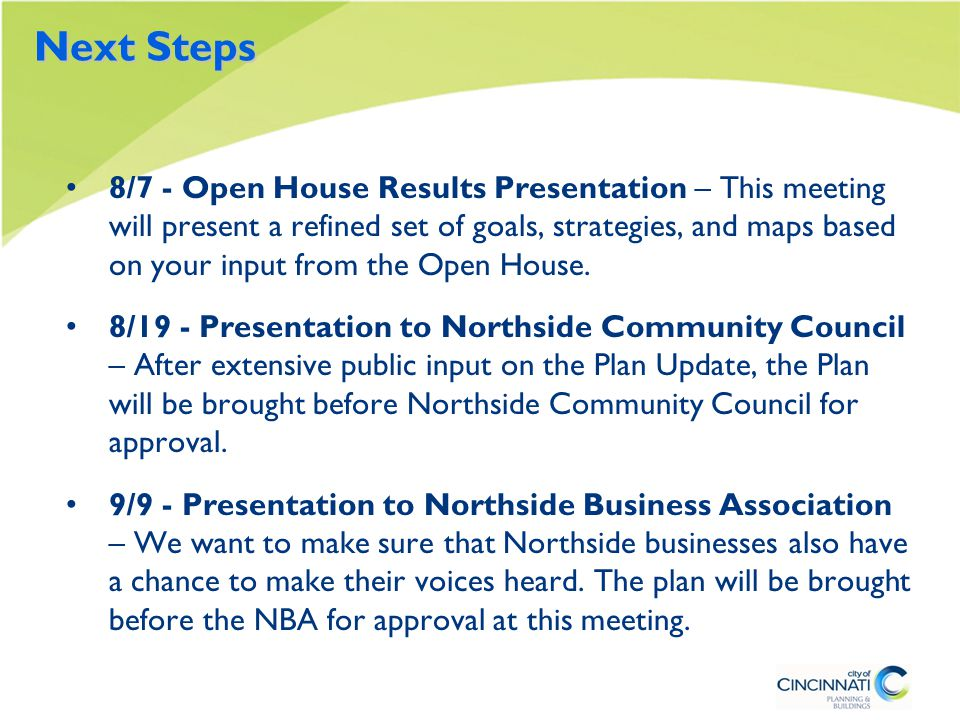 8/7 - Open House Results Presentation – This meeting will present a refined set of goals, strategies, and maps based on your input from the Open House.