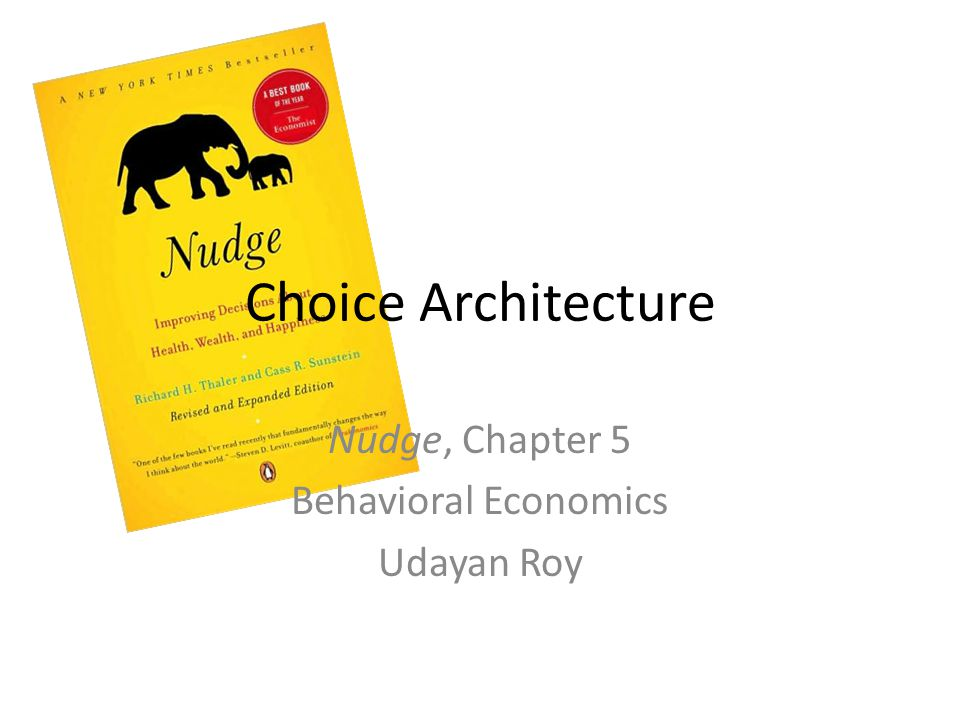 Choice Architecture 101 We have an automatic system and a reflective system that guide our choices Theres no need to worry about the reflective system But the automatic system can make mistakes when it is confused A good choice architect tries extra hard to ensure fewer mistakes by the automatic system in every one of us