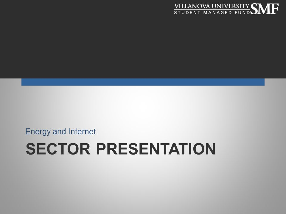 SECTOR PRESENTATION Energy and Internet