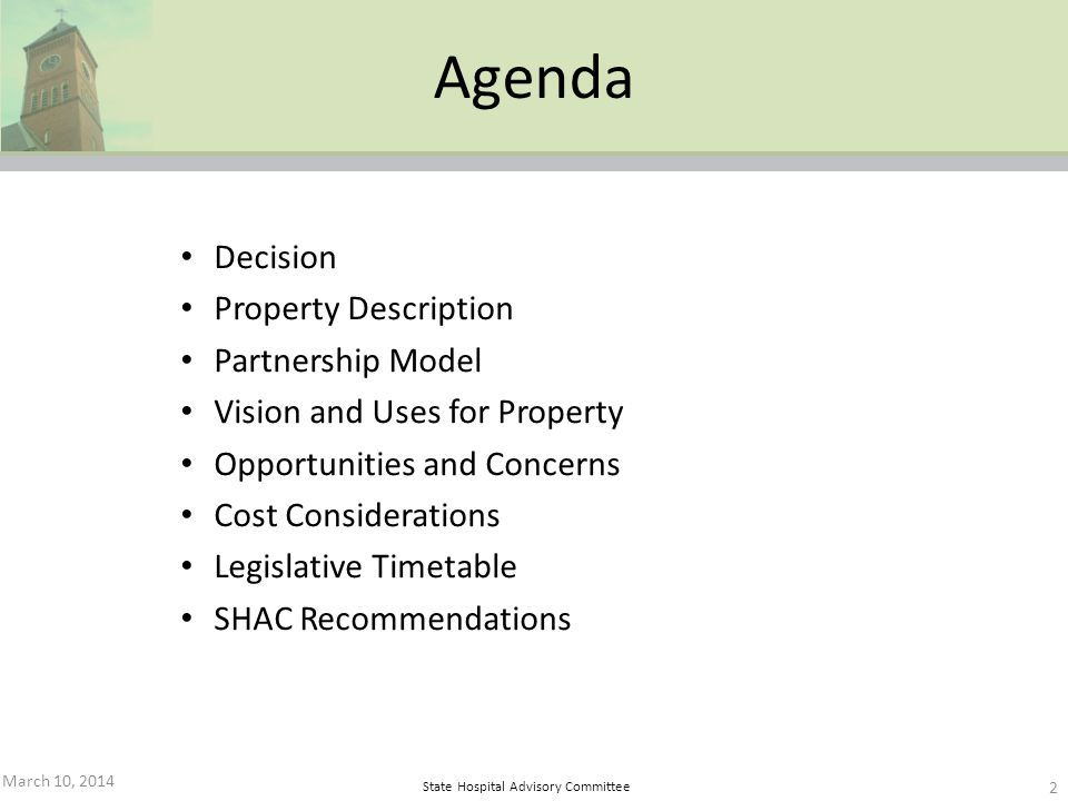State Hospital Advisory Committee Decision Property Description Partnership Model Vision and Uses for Property Opportunities and Concerns Cost Conside