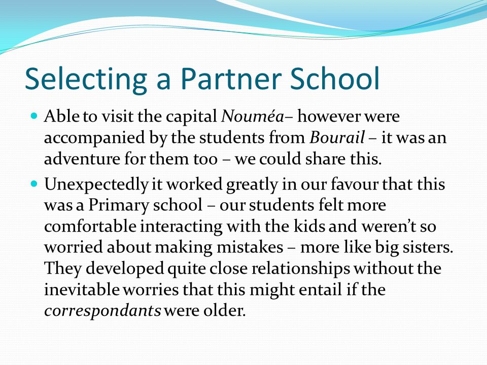 Selecting a Partner School Able to visit the capital Nouméa– however were accompanied by the students from Bourail – it was an adventure for them too – we could share this.