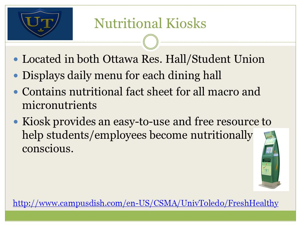 Nutritional Kiosks Located in both Ottawa Res.