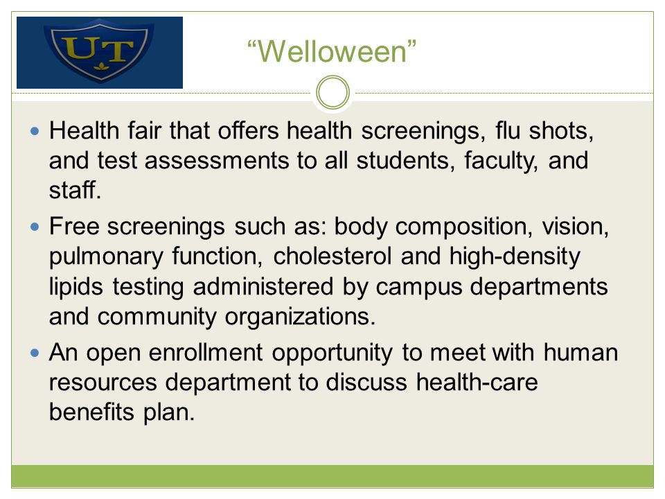 Welloween Health fair that offers health screenings, flu shots, and test assessments to all students, faculty, and staff.