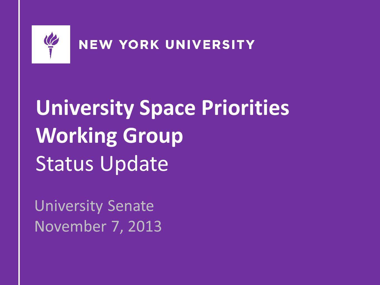 University Space Priorities Working Group Status Update University Senate November 7, 2013