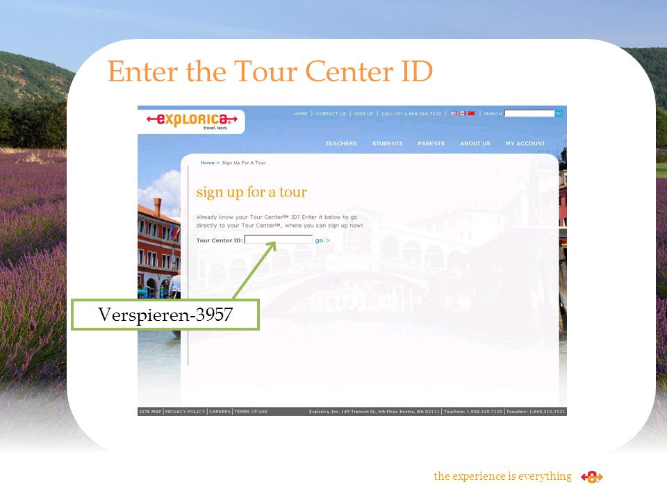 Verspieren-3957 Enter the Tour Center ID the experience is everything