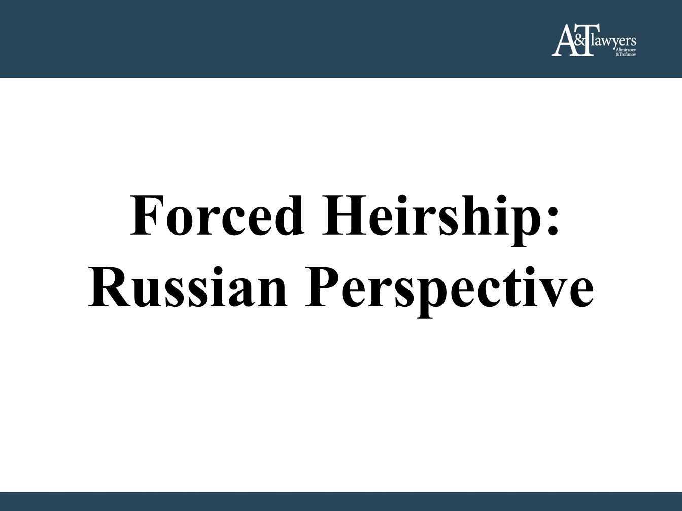 Forced Heirship: Russian Perspective