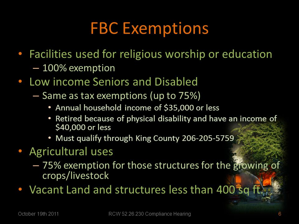 FBC Exemptions Facilities used for religious worship or education – 100% exemption Low income Seniors and Disabled – Same as tax exemptions (up to 75%