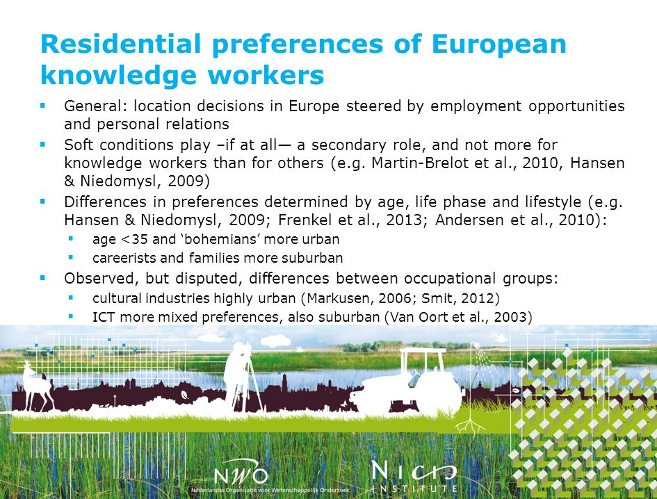 General: location decisions in Europe steered by employment opportunities and personal relations Soft conditions play –if at all a secondary role, and not more for knowledge workers than for others (e.g.