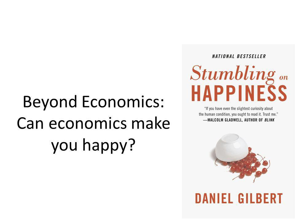 Beyond Economics: Can economics make you happy?