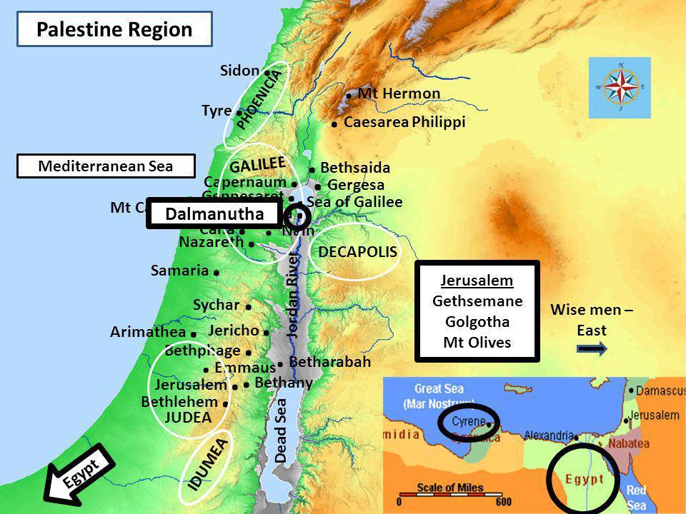 3 Palestine Region Nazareth. Mt Carmel. Bethlehem. Wise men – East Jerusalem. Egypt JUDEA Jordan River GALILEE. Bethsaida Gennesaret. IDUMEA Tyre. Sid