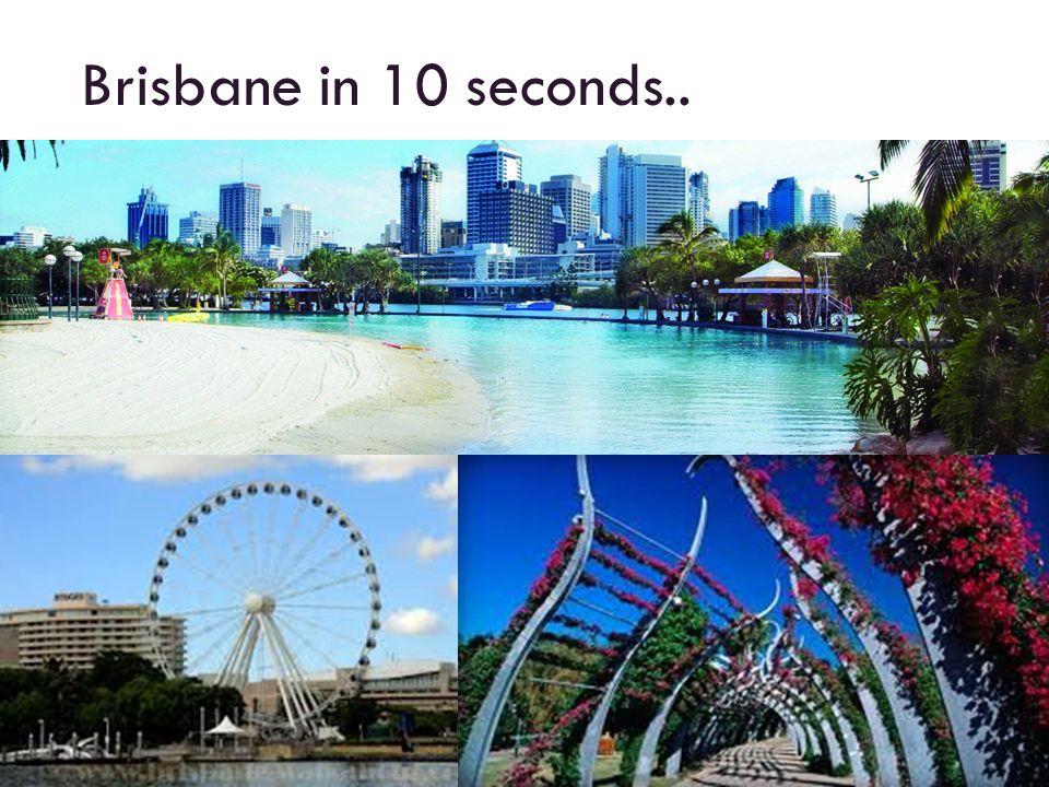 Brisbane in 10 seconds..