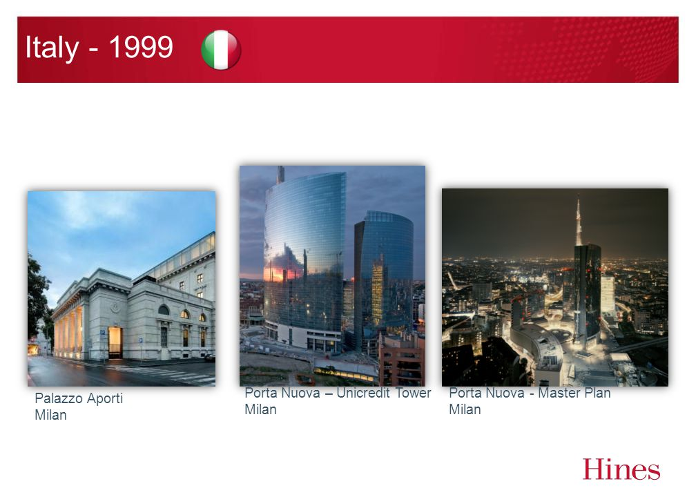 Italy - 1999 Palazzo Aporti Milan Porta Nuova – Unicredit Tower Milan Porta Nuova - Master Plan Milan