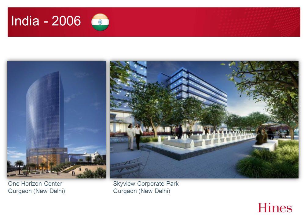 India - 2006 One Horizon Center Gurgaon (New Delhi) Skyview Corporate Park Gurgaon (New Delhi)
