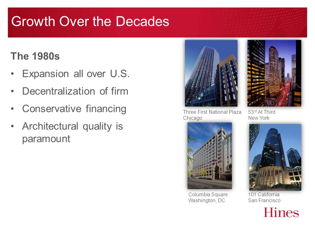 The 1980s Expansion all over U.S. Decentralization of firm Conservative financing Architectural quality is paramount 53 rd At Third New York Three Fir