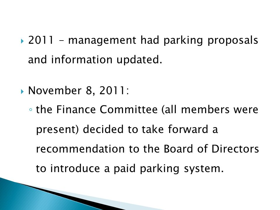 2011 – management had parking proposals and information updated. November 8, 2011: the Finance Committee (all members were present) decided to take fo