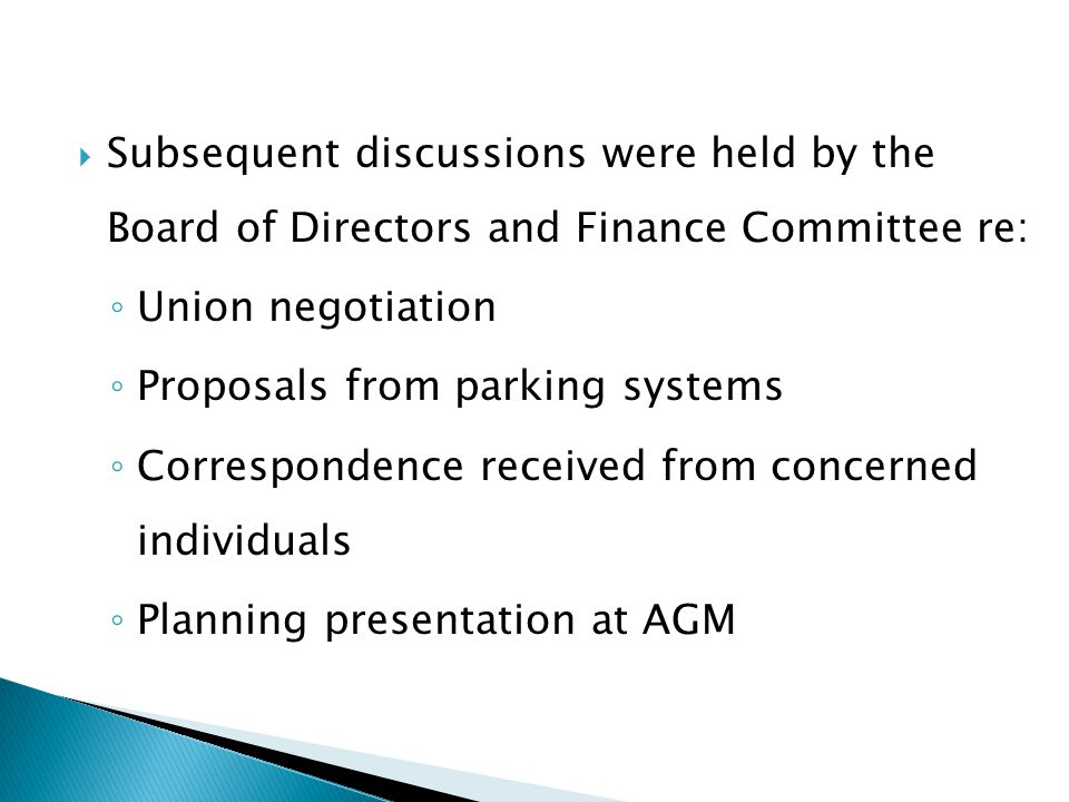 Subsequent discussions were held by the Board of Directors and Finance Committee re: Union negotiation Proposals from parking systems Correspondence r