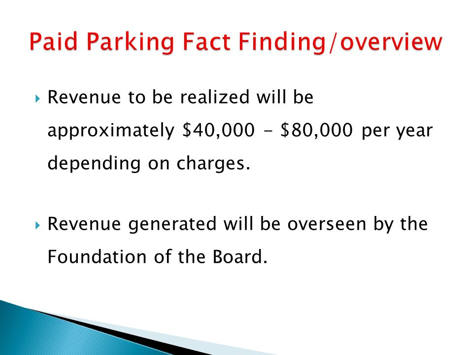 Revenue to be realized will be approximately $40,000 - $80,000 per year depending on charges. Revenue generated will be overseen by the Foundation of