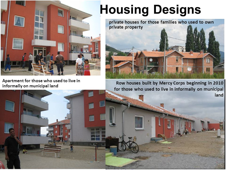 Housing Designs private houses for those families who used to own private property Apartment for those who used to live in informally on municipal lan