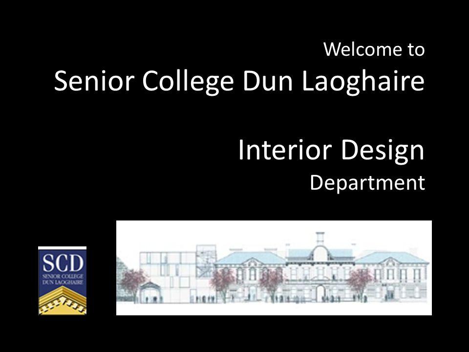 Welcome to Senior College Dun Laoghaire Interior Design Department