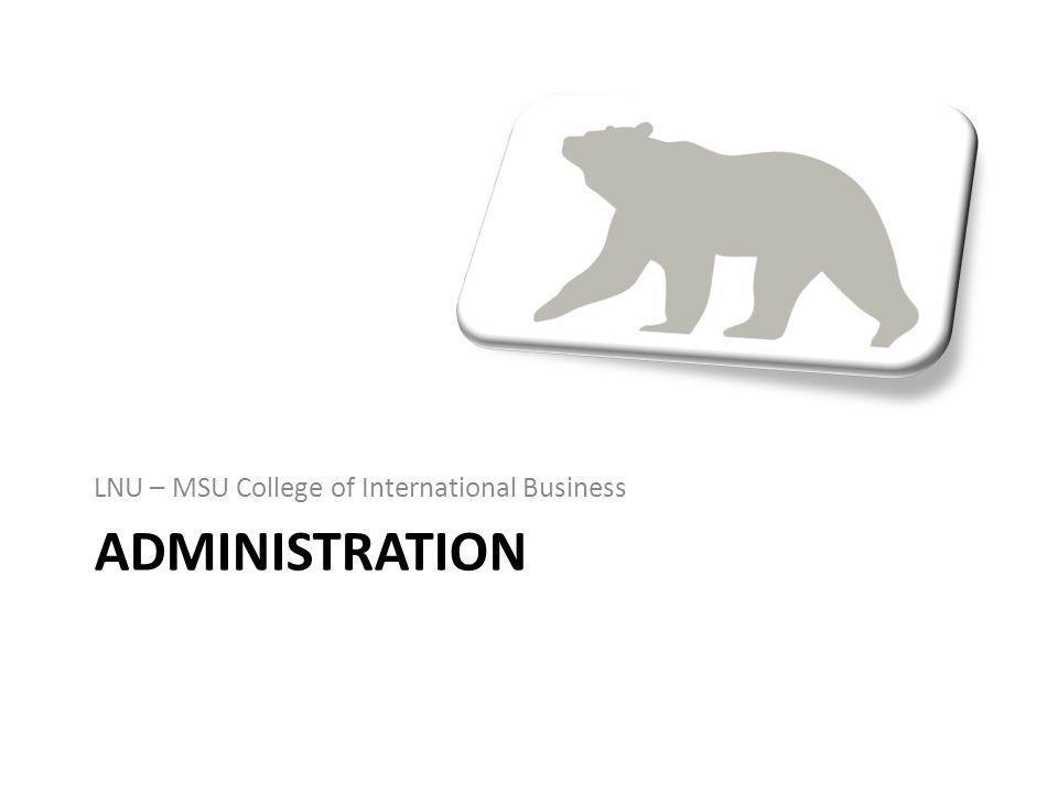 ADMINISTRATION LNU – MSU College of International Business