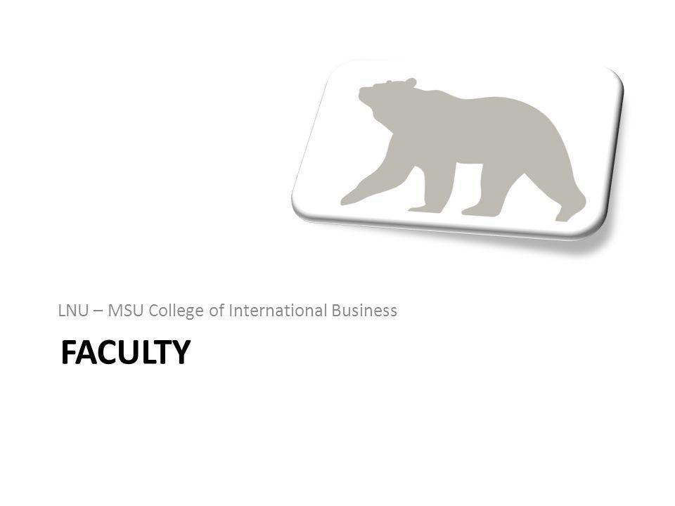 FACULTY LNU – MSU College of International Business