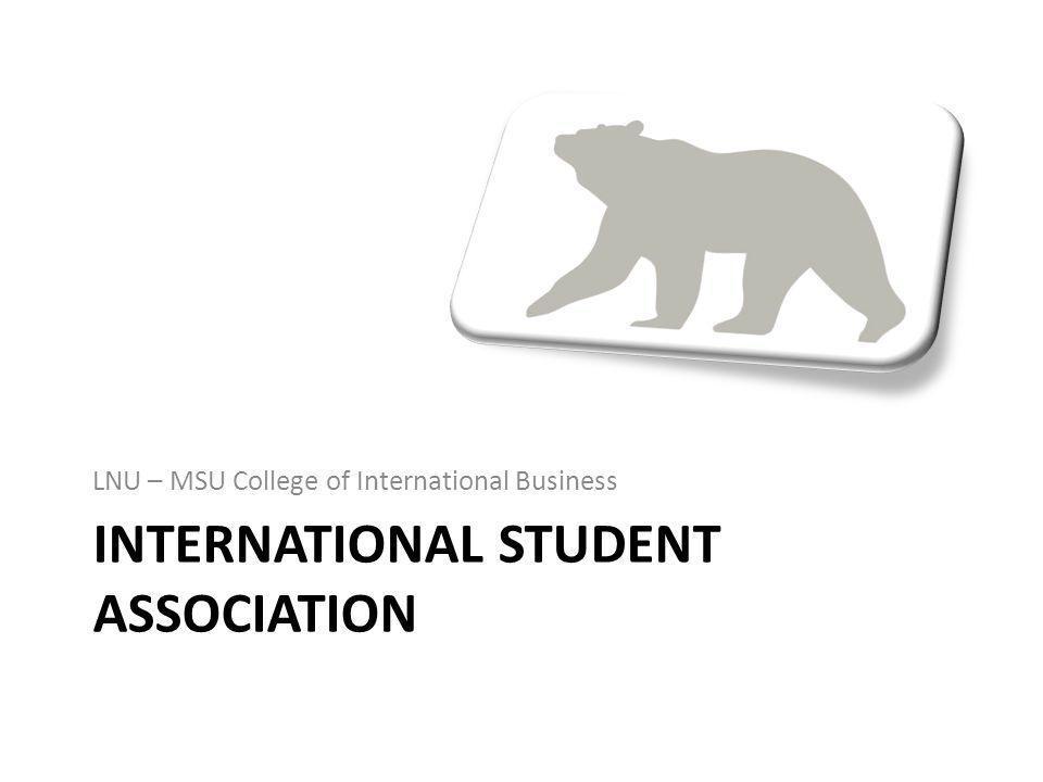 INTERNATIONAL STUDENT ASSOCIATION LNU – MSU College of International Business
