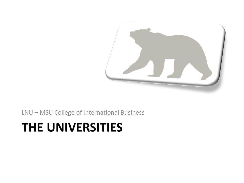 THE UNIVERSITIES LNU – MSU College of International Business