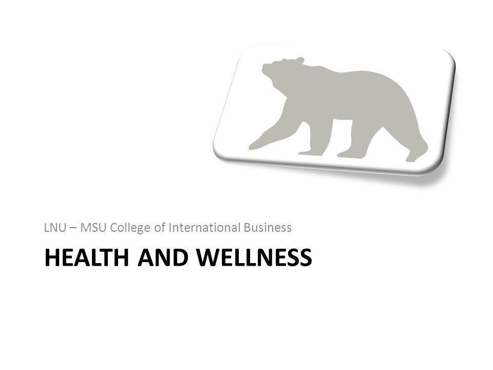 HEALTH AND WELLNESS LNU – MSU College of International Business
