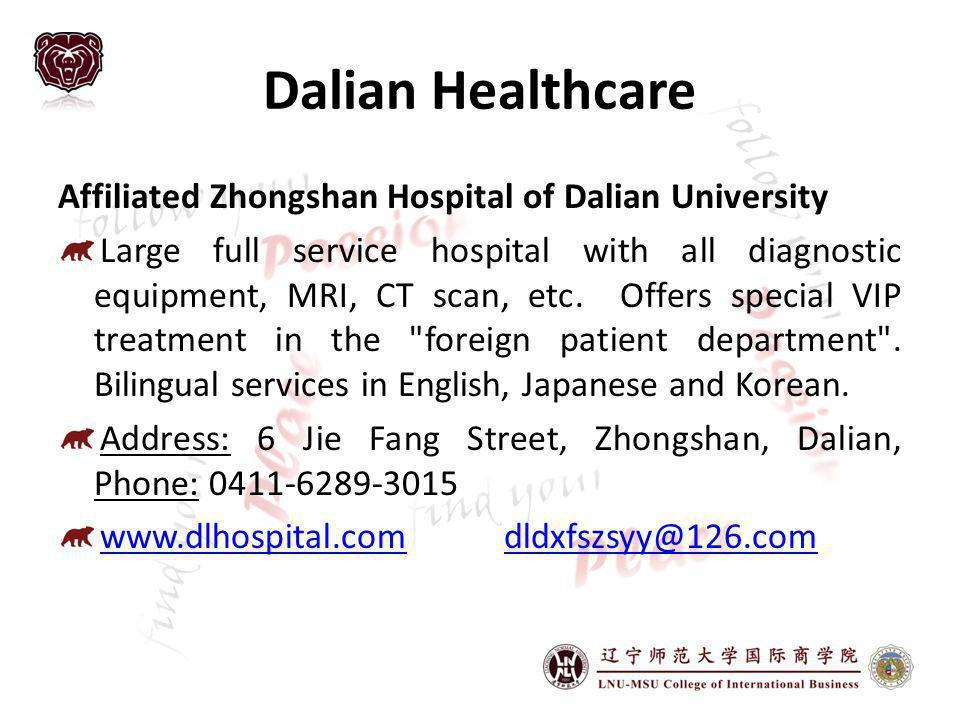 Dalian Healthcare Affiliated Zhongshan Hospital of Dalian University Large full service hospital with all diagnostic equipment, MRI, CT scan, etc.