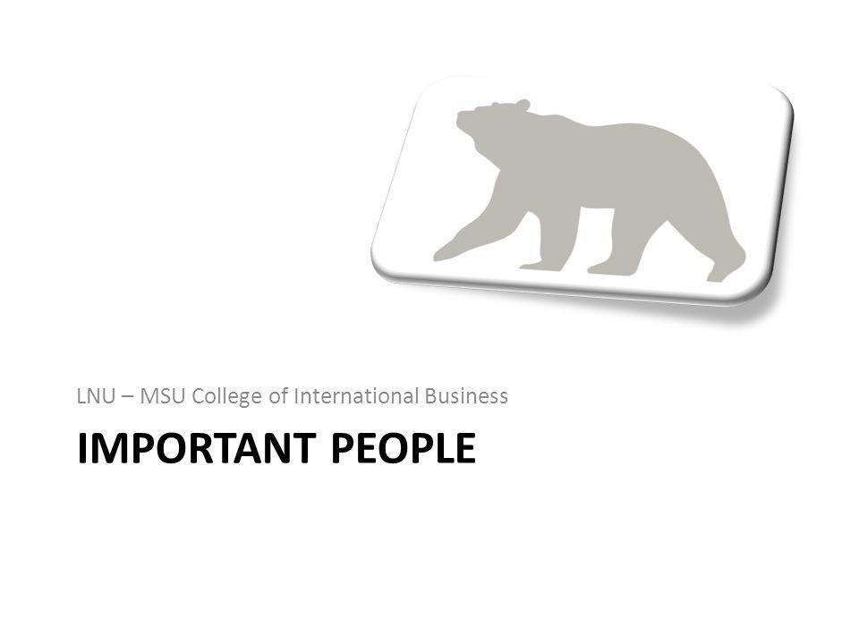 IMPORTANT PEOPLE LNU – MSU College of International Business