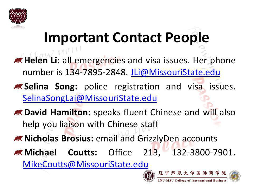 Important Contact People Helen Li: all emergencies and visa issues.