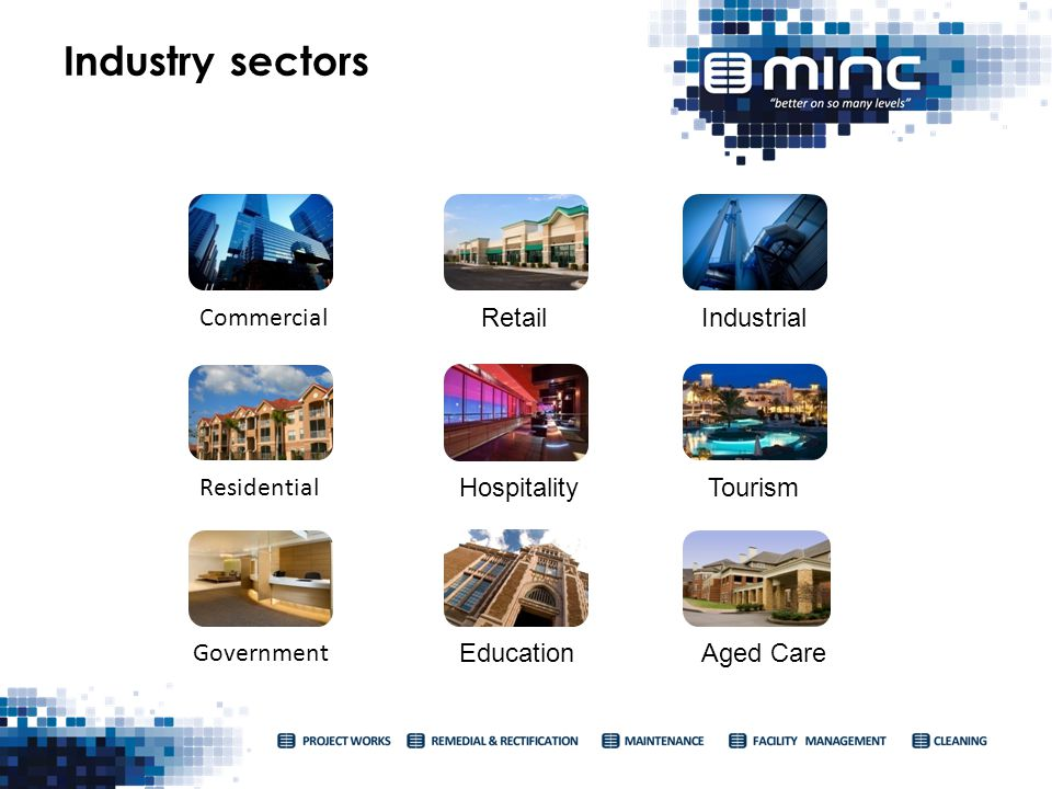 Industry sectors Commercial RetailIndustrial Residential HospitalityTourism Government EducationAged Care