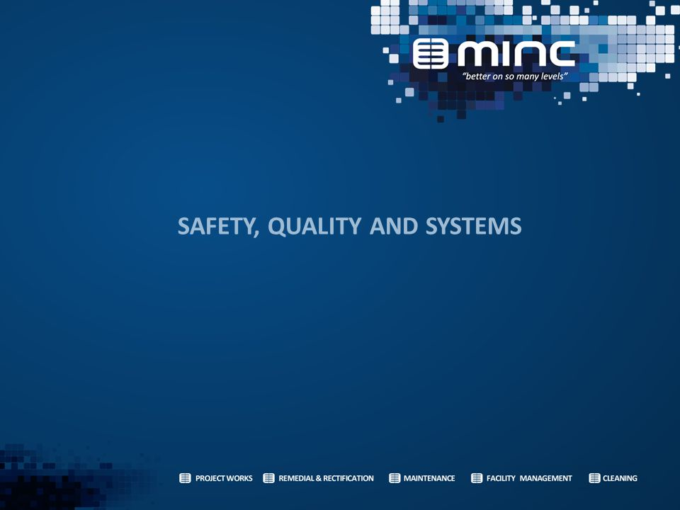 SAFETY, QUALITY AND SYSTEMS