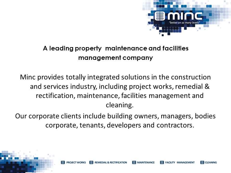 A leading property maintenance and facilities management company Minc provides totally integrated solutions in the construction and services industry,