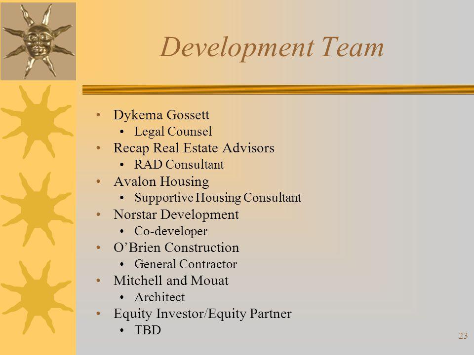 Development Team Dykema Gossett Legal Counsel Recap Real Estate Advisors RAD Consultant Avalon Housing Supportive Housing Consultant Norstar Developme