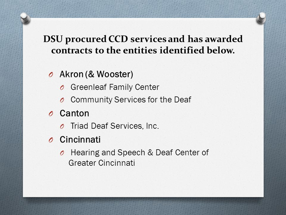 DSU procured CCD services and has awarded contracts to the entities identified below.