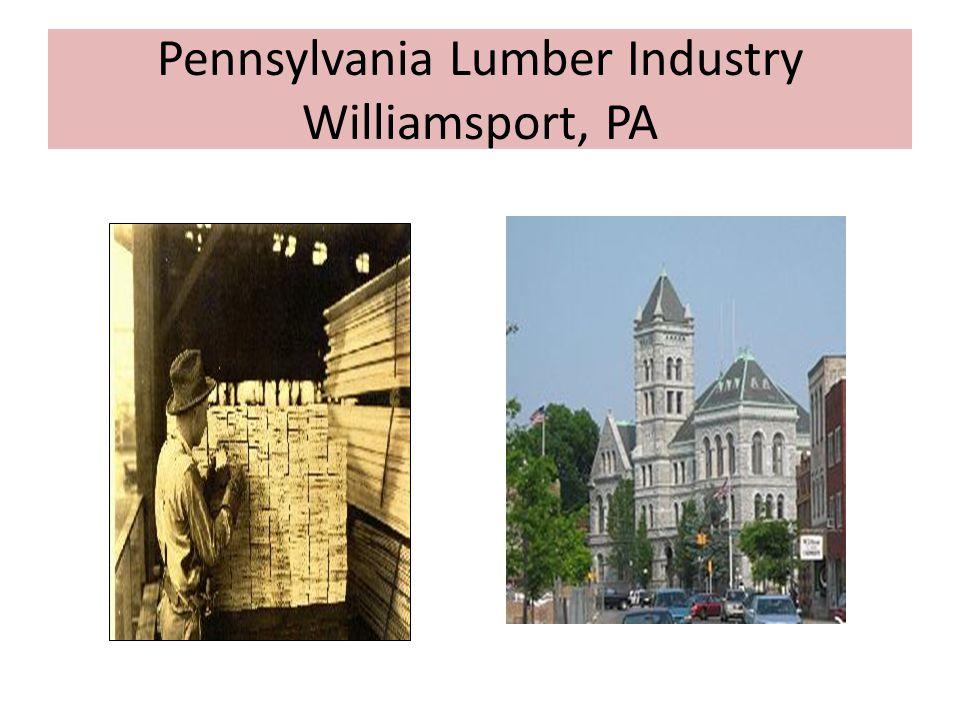 Pennsylvania Lumber Industry Williamsport, PA