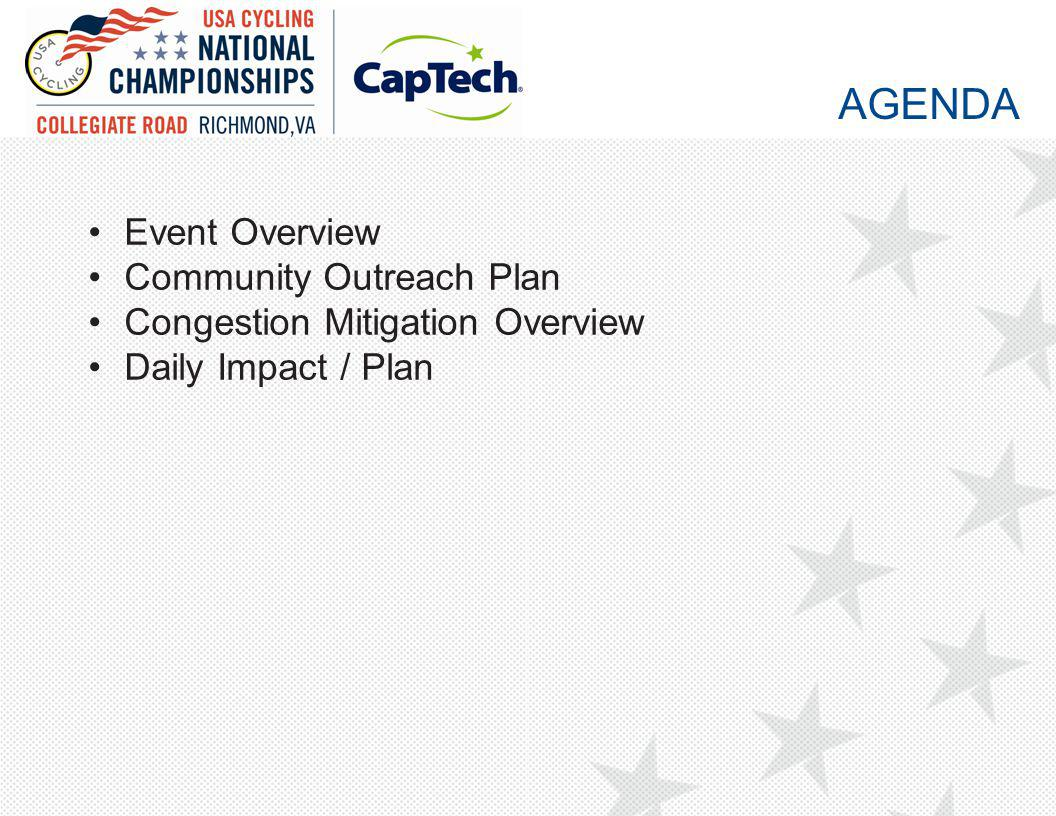 Event Overview Community Outreach Plan Congestion Mitigation Overview Daily Impact / Plan AGENDA