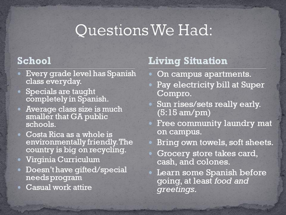School Every grade level has Spanish class everyday.