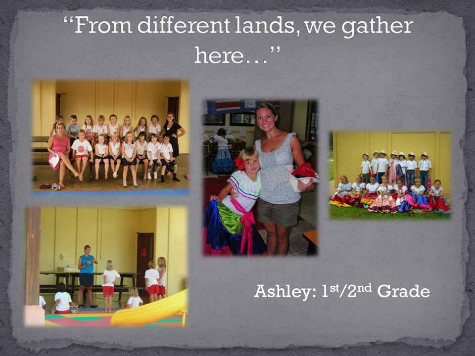 Ashley: 1 st /2 nd Grade