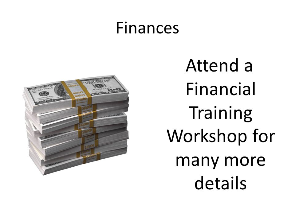 Finances Attend a Financial Training Workshop for many more details