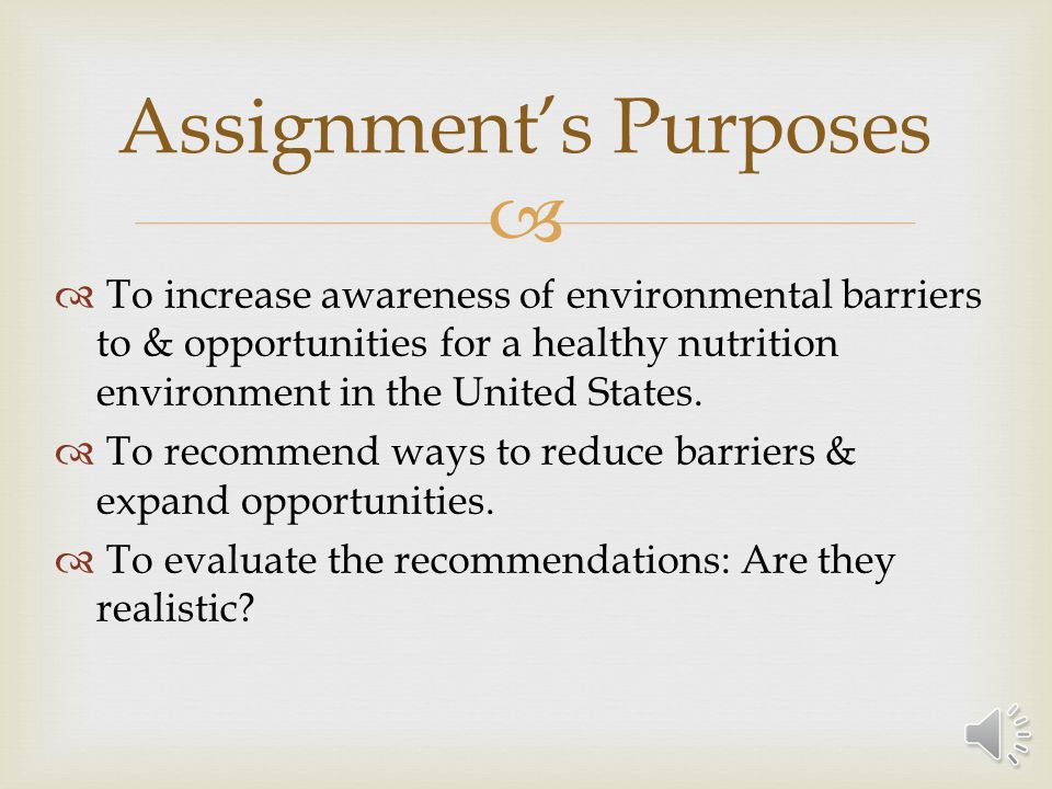 To increase awareness of environmental barriers to & opportunities for a healthy nutrition environment in the United States.
