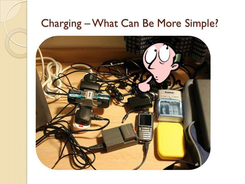 Charging – What Can Be More Simple?