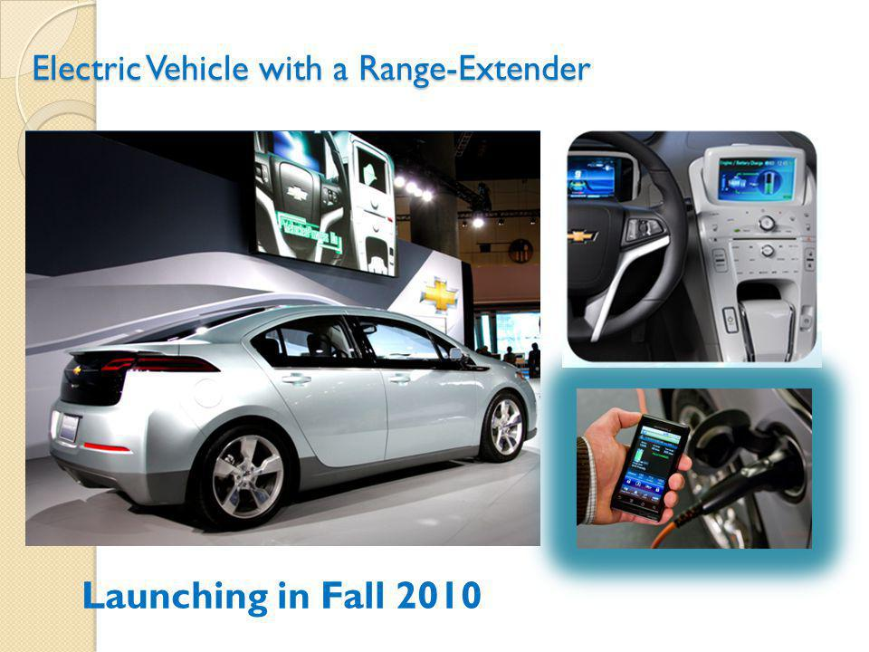 Electric Vehicle with a Range-Extender Launching in Fall 2010