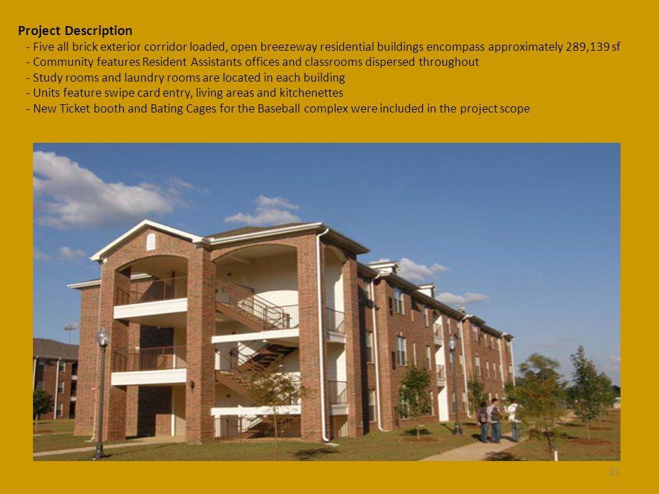 Project Description - Five all brick exterior corridor loaded, open breezeway residential buildings encompass approximately 289,139 sf - Community fea