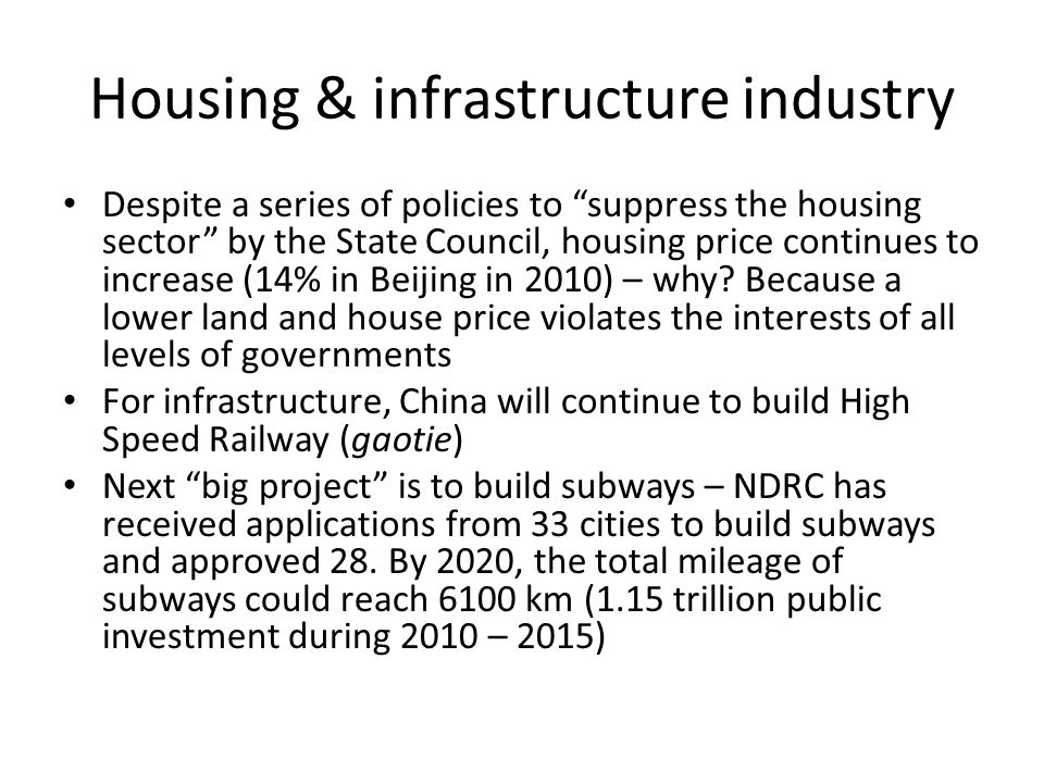 Housing & infrastructure industry Despite a series of policies to suppress the housing sector by the State Council, housing price continues to increas