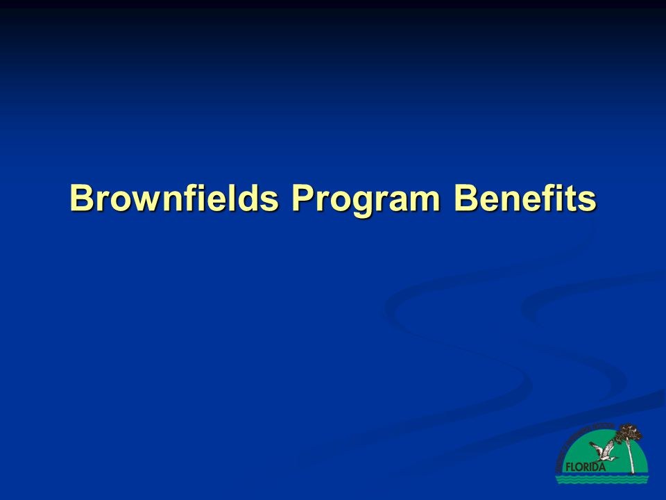 Brownfields Program Benefits