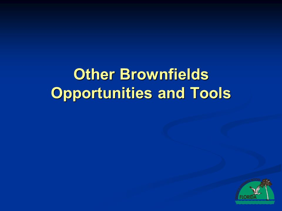 Other Brownfields Opportunities and Tools