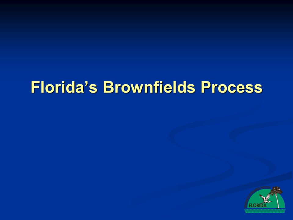Floridas Brownfields Process